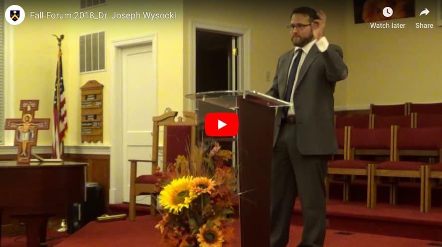 Dr. Joseph Wysocki's Presentation from our 2018 Fall Forum